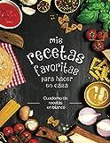 Mis recetas favoritas para hacer en casa: Cuaderno de recetas en blanco; ¡Convierta todas sus notas en un hermoso libro de cocina! El regalo ideal para los amantes de la cocina.