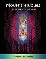 Motifs Celtiques Livre de Coloriage: Livre de Coloriage pour Adultes