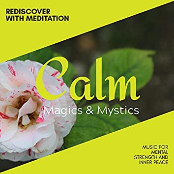 Rediscover with Meditation - Music for Mental Strength and Inner Peace