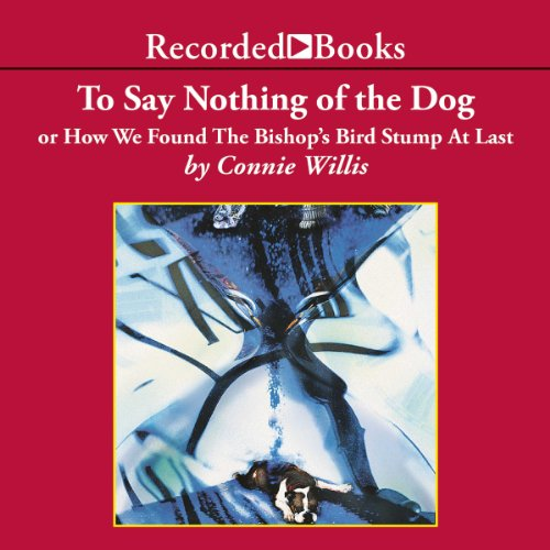 To Say Nothing of the Dog audiobook cover art