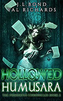 Hollowed Humusara: A Teen Dystopian Adventure (The Primortus Chronicles Book 2) by [J.L. Bond, Val Richards]