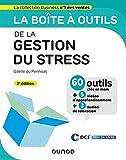 La boîte à outils de la gestion du stress - 2e éd.