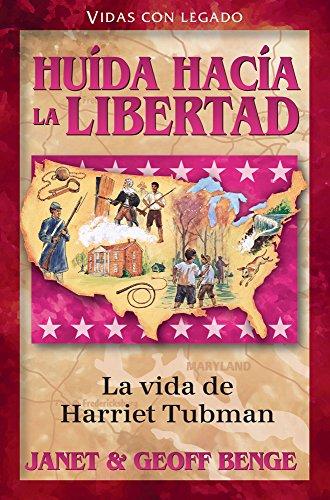 Huida Hacia La Libertad: La Vida de Harriet Tubman (Vidas con legado / Heroes of History)
