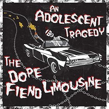 The Dope Fiend Limousine