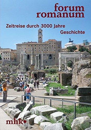 Forum Romanum: Zeitreise durch 3 000 Jahre Geschichte (Kataloge der Museumslandschaft Hessen Kassel)