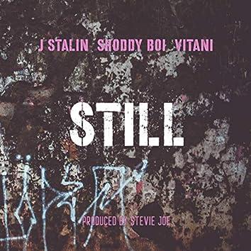 Still (feat. J Stalin, Shoddy Boi & Vitani)