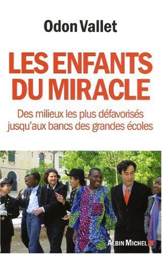 Les Enfants du miracle: Des milieux les plus défavorisés jusqu'aux bancs des grandes écoles
