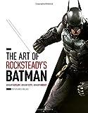 The Art of Rocksteady's Batman - Arkham Asylum / Arkham City / Arkham Knight
