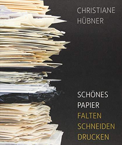 Schönes Papier: Falten - schneiden - drucken