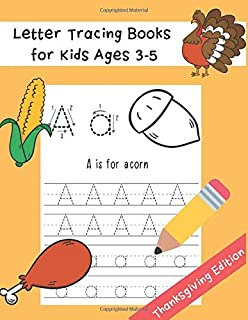 Letter Tracing Books for Kids Ages 3-5: Preschool Practice Handwriting Workbook   Thanksgiving Word and Fun Coloring Image   ABC Print Handwriting Practice Workbook