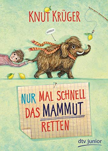 Nur mal schnell das Mammut retten: Ein Mammut-Norbert-Abenteuer ab 8 (Nur mal schnell-Serie, Band 1)