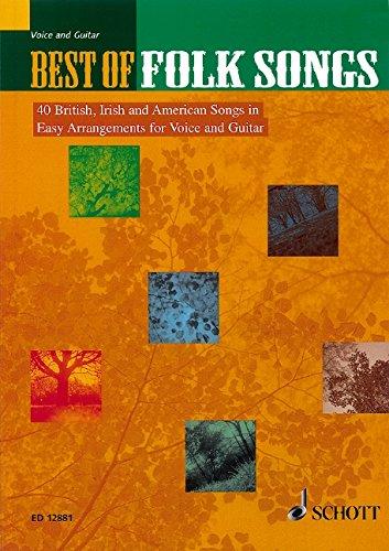 Best of Folk Songs: 40 britische, irische und amerikanische Lieder in leichter Bearbeitung. Gesang und Gitarre. Melodie-Ausgabe (mit Akkorden). (Schott Best Of)