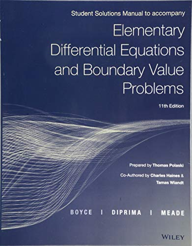 Compare Textbook Prices for Elementary Differential Equations and Boundary Value Problems, Student Solutions Manual 11 Edition ISBN 9781119169758 by Boyce, William E.,DiPrima, Richard C.,Meade, Douglas B.