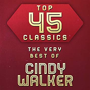 Top 45 Classics - The Very Best of Cindy Walker