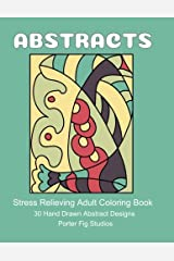 Stress Relieving Adult Coloring Book: Hand Drawn Abstract Designs Paperback