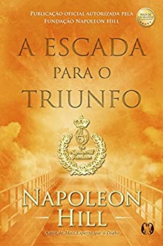 A Escada para o Triunfo por [Napoleon Hill]