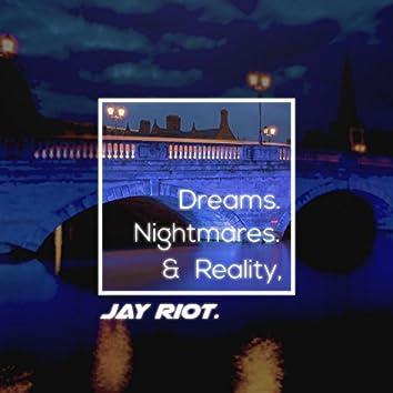 Dreams, Nightmares & Reality