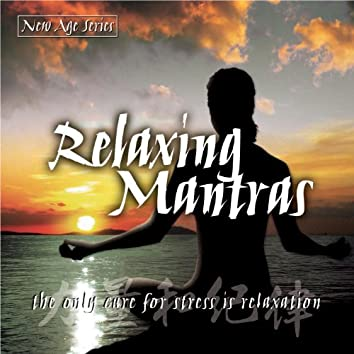 New Age Series - Relaxing Mantras
