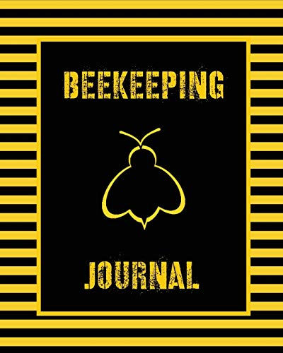 Beekeeping Journal: Beekeepers Inspection Notebook, Track & Log Bee Hive, Honey Bee Record Keeping Book, Beekeeper Business Gift
