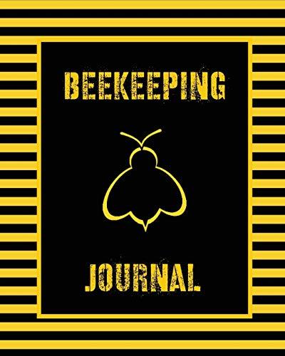 Beekeeping Journal: Beekeepers Inspection Notebook, Track & Log Bee Hive, Honey Bee Record Keeping Book, Beekeeper Business Gift