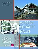 WISSEN SCHAFFT RAUM: Aspekte internationaler Architektur auf dem Mainzer Gutenberg-Campus