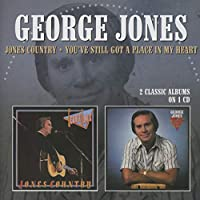 JONES COUNTRY / YOU'VE STILL GOT A PLACE IN MY HEART