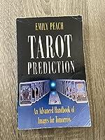 Tarot Prediction: An Advanced Handbook for Images of Tomorrow 1855380978 Book Cover