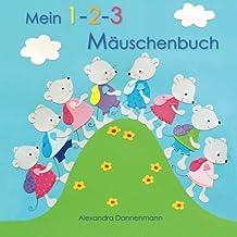 Mein 1-2-3 Mäuschenbuch - Erstes Zählen von 1 - 10, ab 2 Jahren. (German Edition)