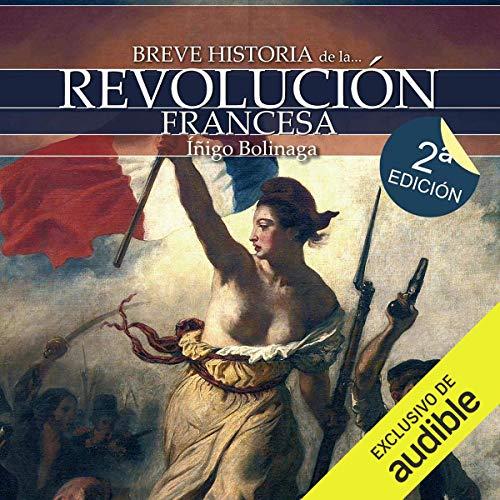 Breve historia de la Revolución francesa (Narración en Castellano) [Brief History of the French Revolution (Castilian Narration)] cover art