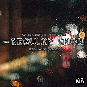 The Regular Show (feat. Joey Mitch)