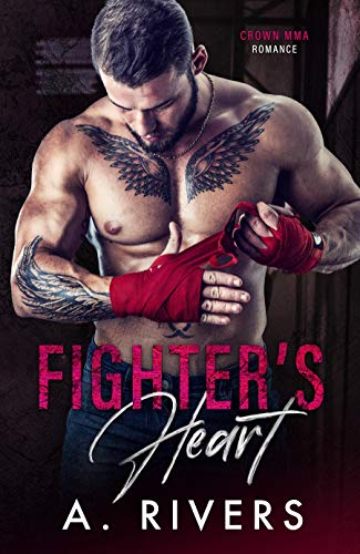 Fighter's Heart: An Enemies to Lovers Sports Romance (Crown MMA Romance)