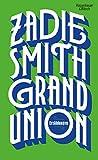 Grand Union: Erzählungen von Zadie Smith