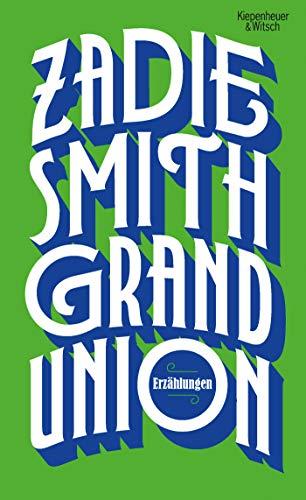 Buchseite und Rezensionen zu 'Grand Union: Erzählungen' von Zadie Smith