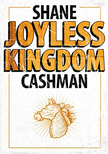 Joyless Kingdom : Poems, Prose, and Dispatches from the Plague