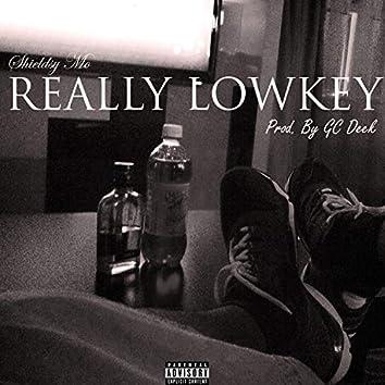 Really Lowkey