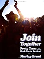 Join Together!: Forty Years of the Rock Festival
