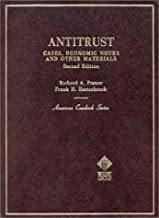 Posner and Easterbrook's Antitrust: Cases, Economic Notes and Other Materials, 2d:2nd (Second) edition