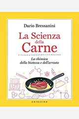 La Scienza della Carne: La chimica della bistecca e dell'arrosto (La cucina scientifica Vol. 2) Formato Kindle