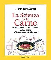 la scienza della carne: la chimica della bistecca e dell'arrosto (la cucina scientifica vol. 2)
