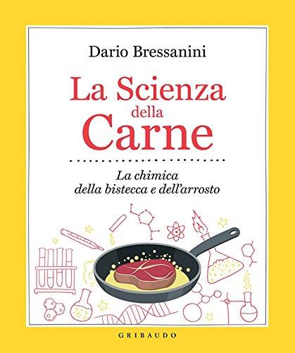 La Scienza della Carne: La chimica della bistecca e dell arrosto (La cucina scientifica Vol. 2)