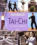 Handbuch Tai Chi - Thomas Methfessel