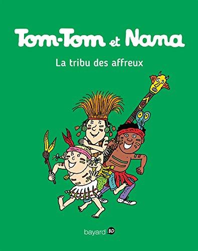 Tom-Tom et Nana, Tome 14 : La tribu des affreux (French Edition)