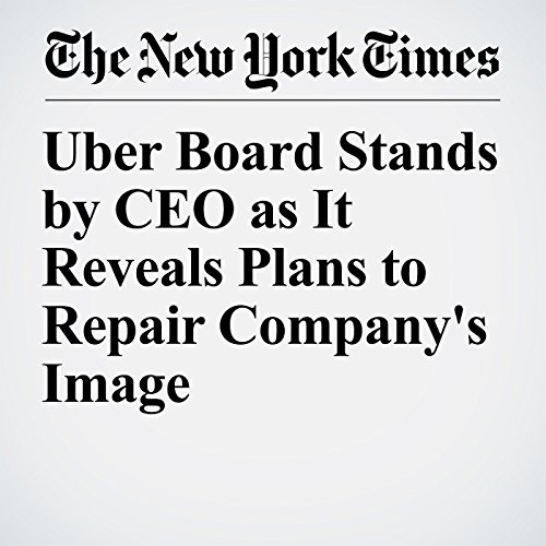 Uber Board Stands by CEO as It Reveals Plans to Repair Company's Image copertina