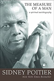 The Measure of a Man: A Spiritual Autobiography (Oprah's Book Club) by [Sidney Poitier]