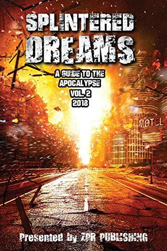 Splintered Dreams A Guide to the Apocalypse Vol. 2の詳細を見る