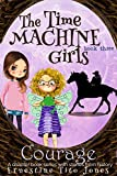 Courage: The Time Machine Girls