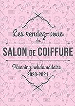 Les rendez-vous du Salon de Coiffure - Planning hebdomadaire - 2020-2021: Agenda journalier avec horaires et demi-heures d'intervalle pour organiser ... Papier blanc et couverture souple   Format A4