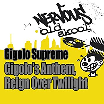 Gigolo's Anthem / Reign Over Twilight
