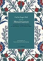 """Und sie fragen Dich nach der Menstruation: Kommentierte Auszuege aus dem Buch """"al-Fiqh al-Islamiy"""" von Dr. Ibrahim al-Silqini"""