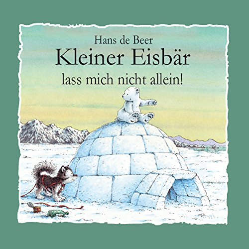 Kleiner Eisbär, lass mich nicht allein! audiobook cover art